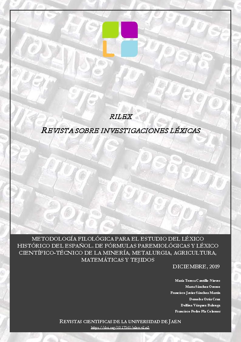 Ver 2019: Metodología filológica para el estudio del léxico histórico del español. De fórmulas paremiológicas y léxico científico-técnico de la minería, metalurgia, agricultura, matemáticas y tejidos